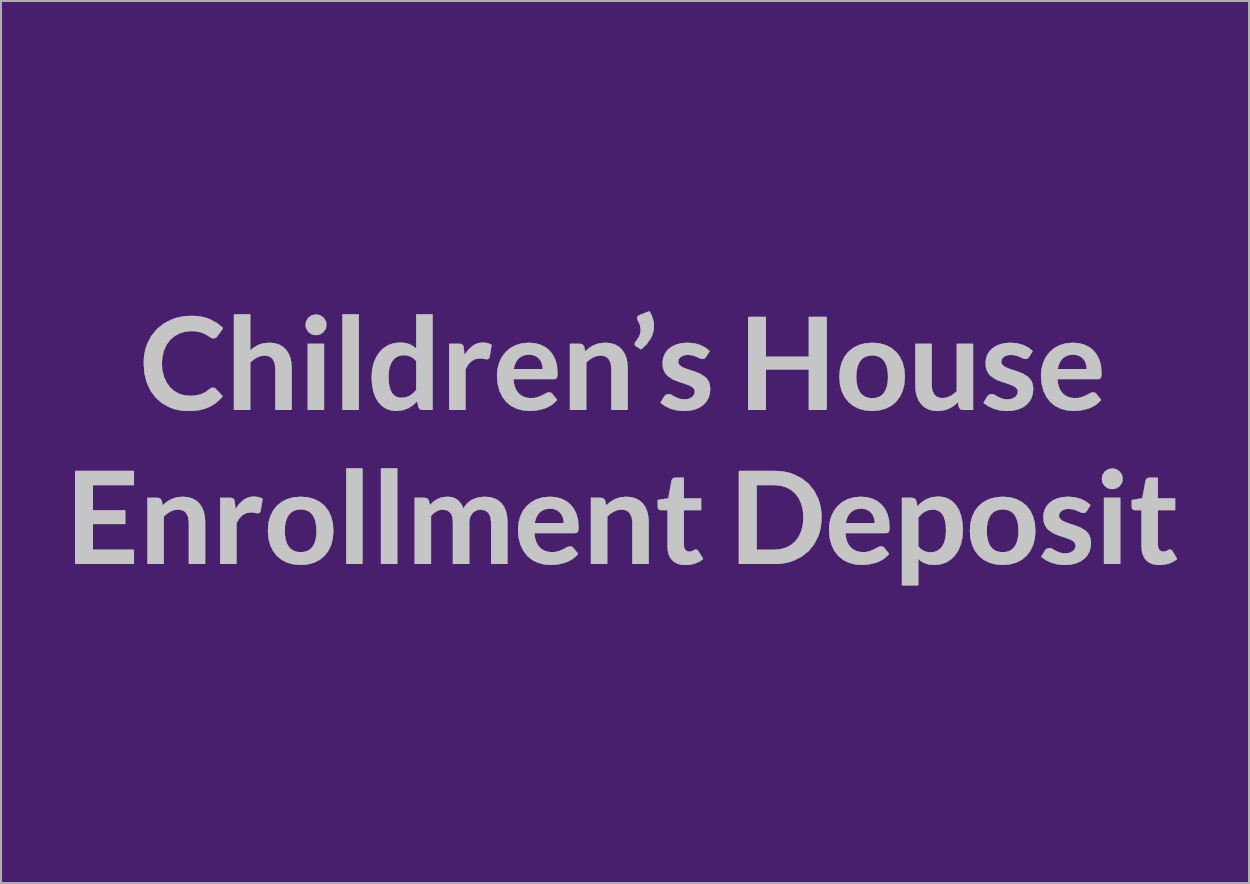 Children's House Enrollment Deposit