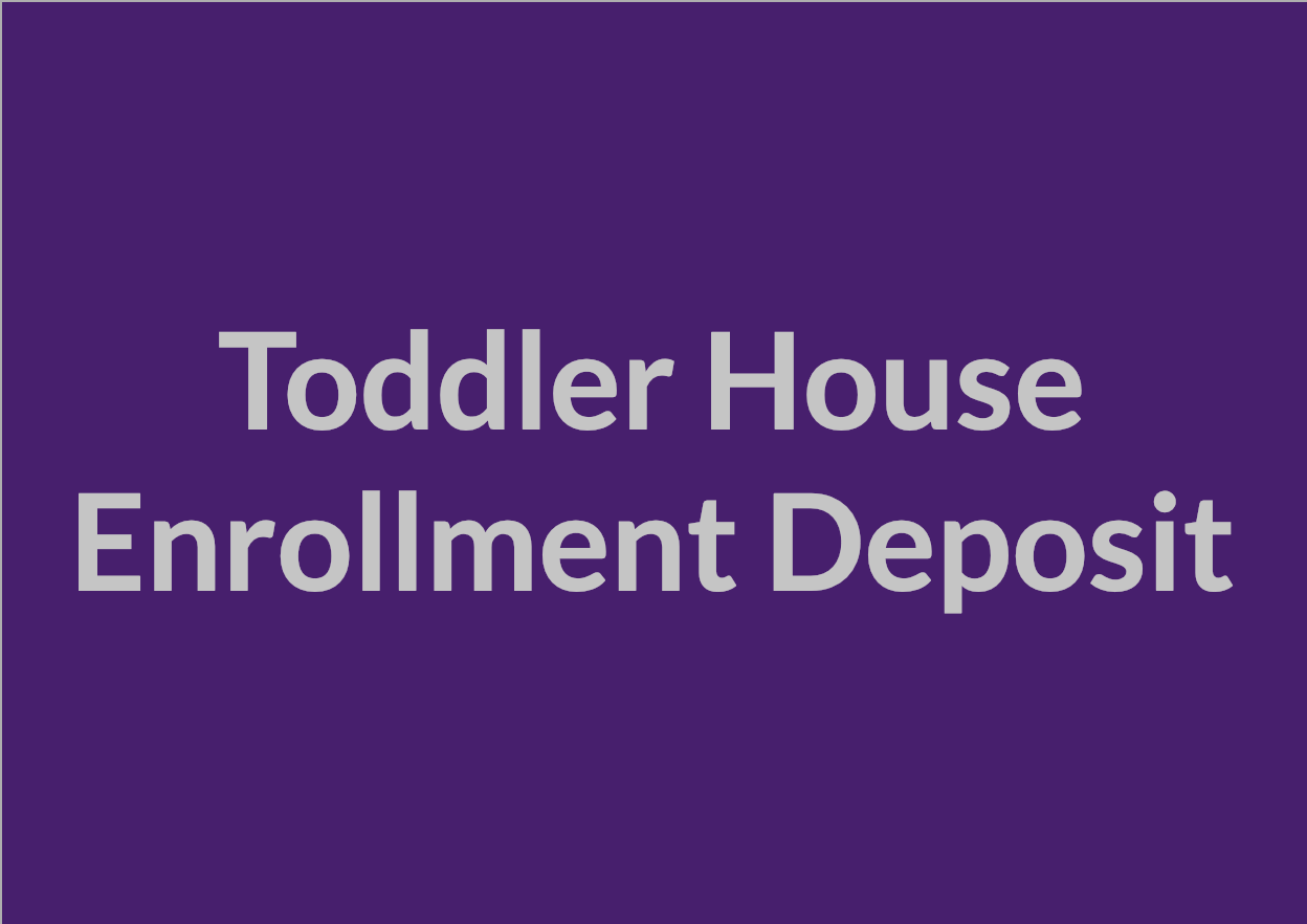 Toddler House Enrollment Deposit