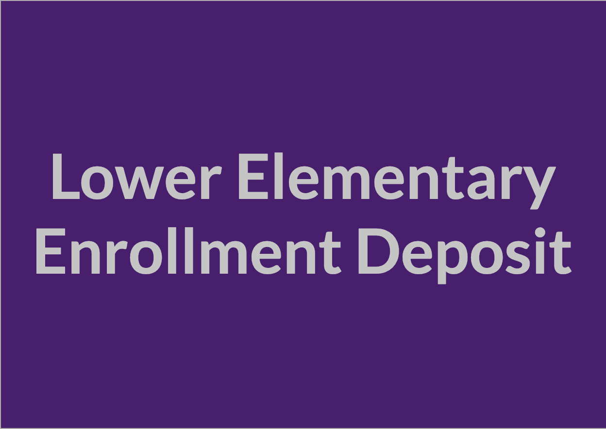Lower Elementary Enrollment Deposit