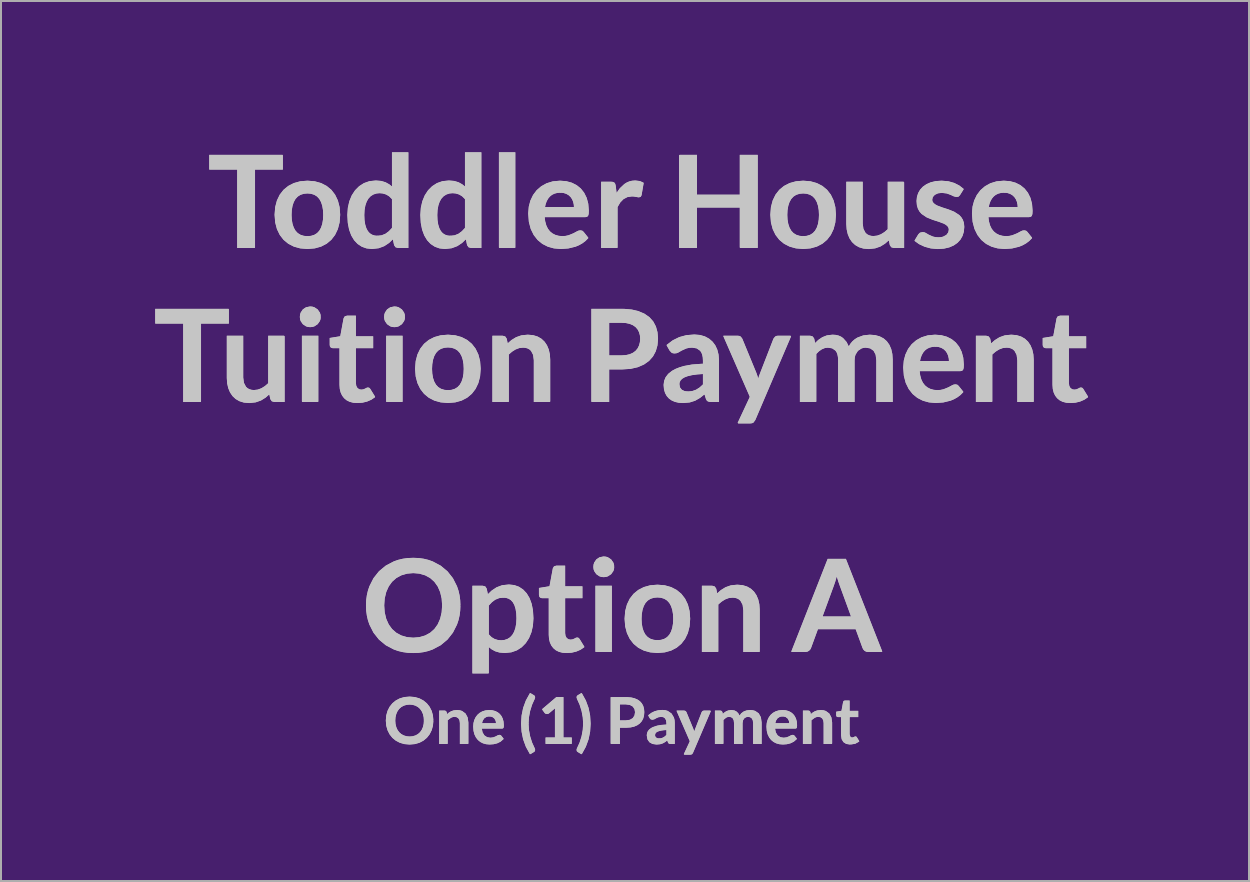 Toddler House Tuition Payment - OPT A