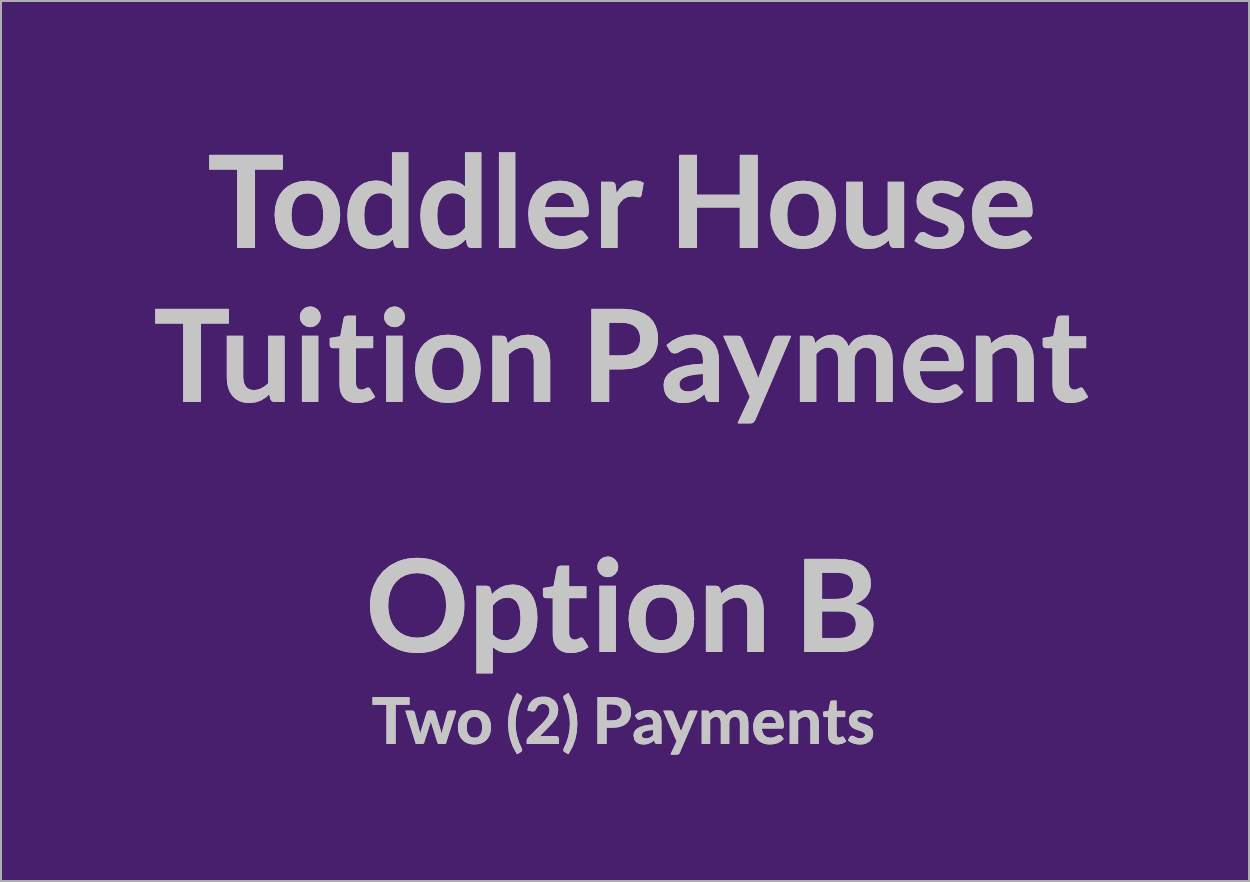 Toddler House Tuition Payment - OPT B