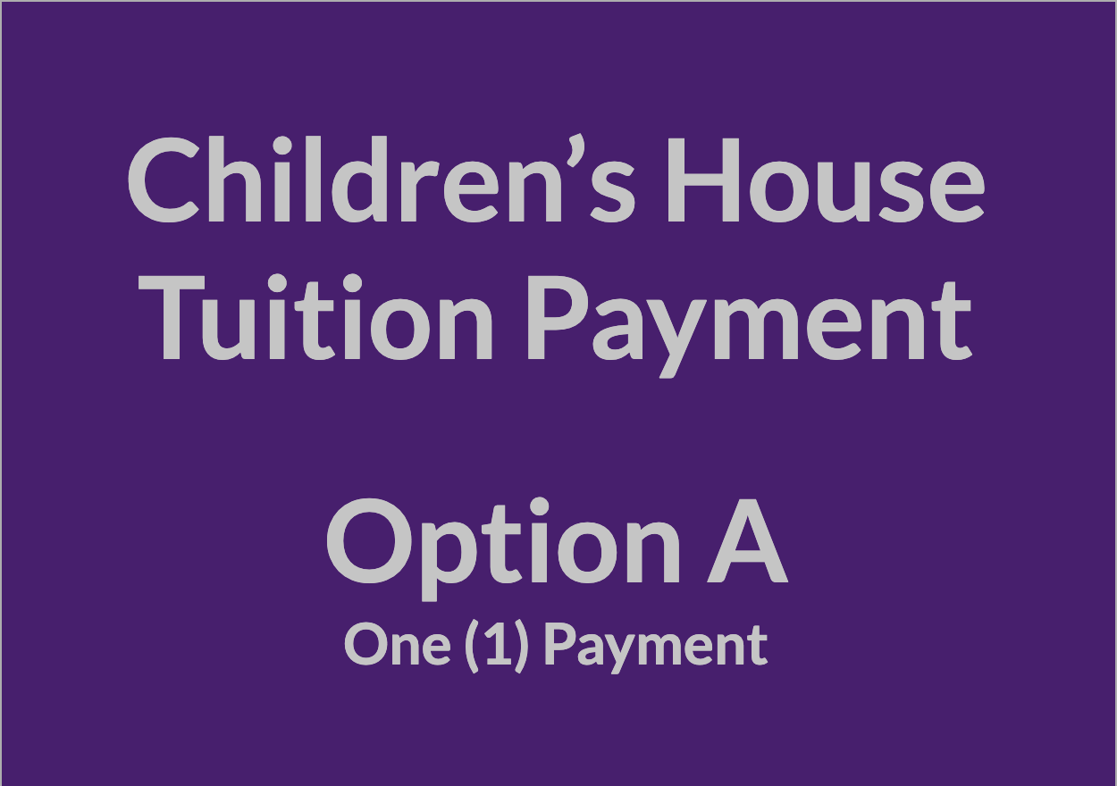 Children's House Tuition Payment - OPT A