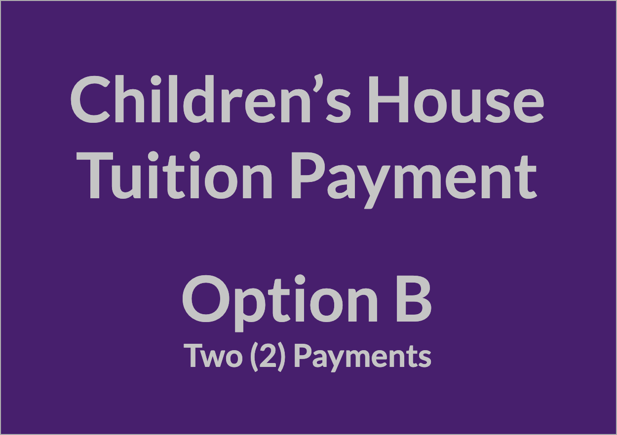 Children's House Tuition Payment - OPT B