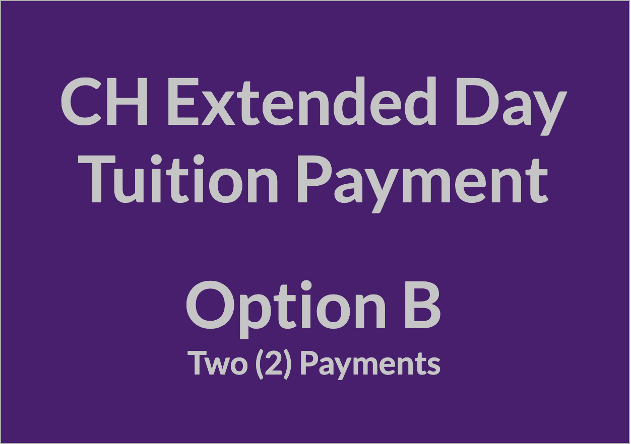 CH Extended Day Tuition Payment - OPT B