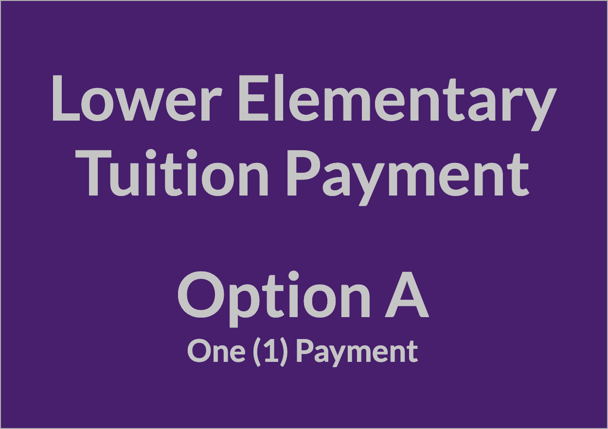 Lower Elementary Tuition Payment - OPT A
