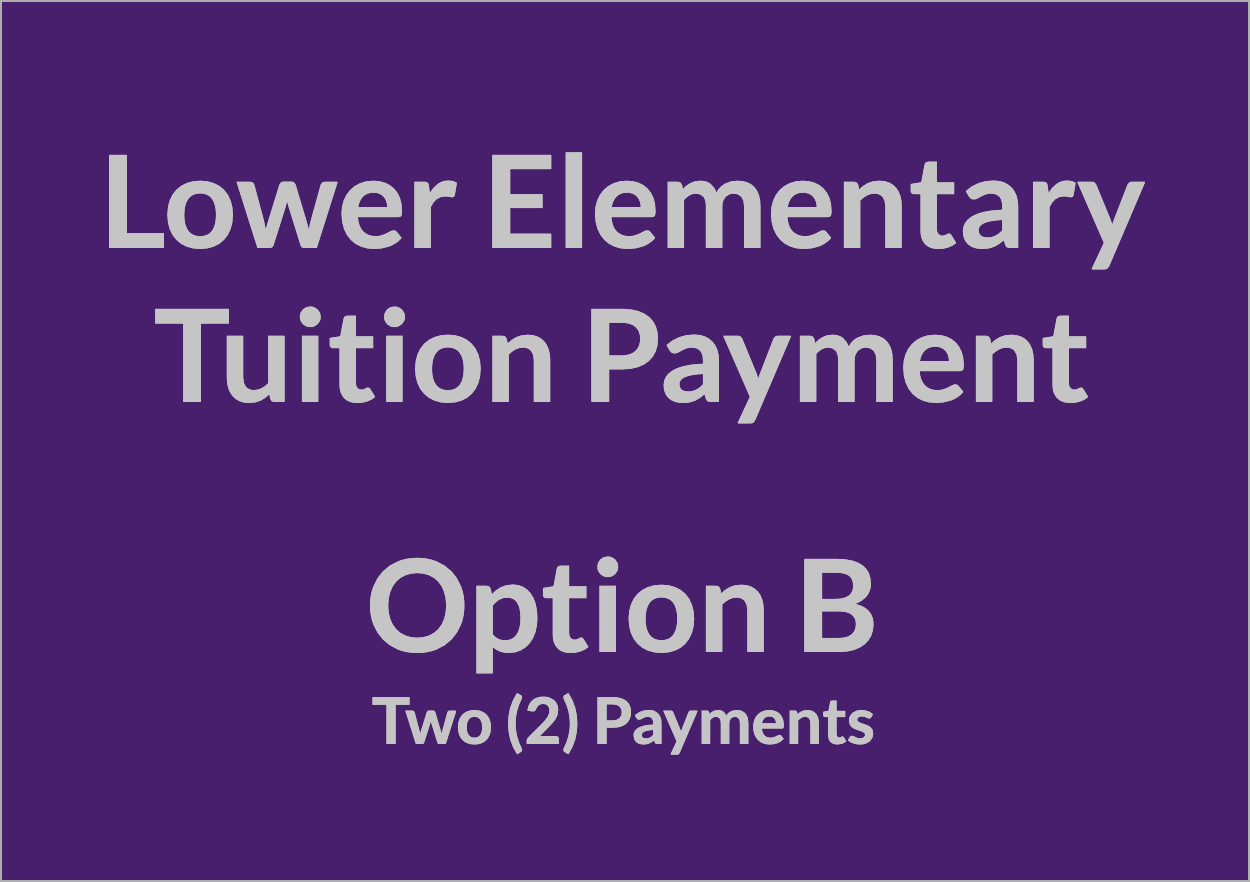 Lower Elementary Tuition Payment - OPT B