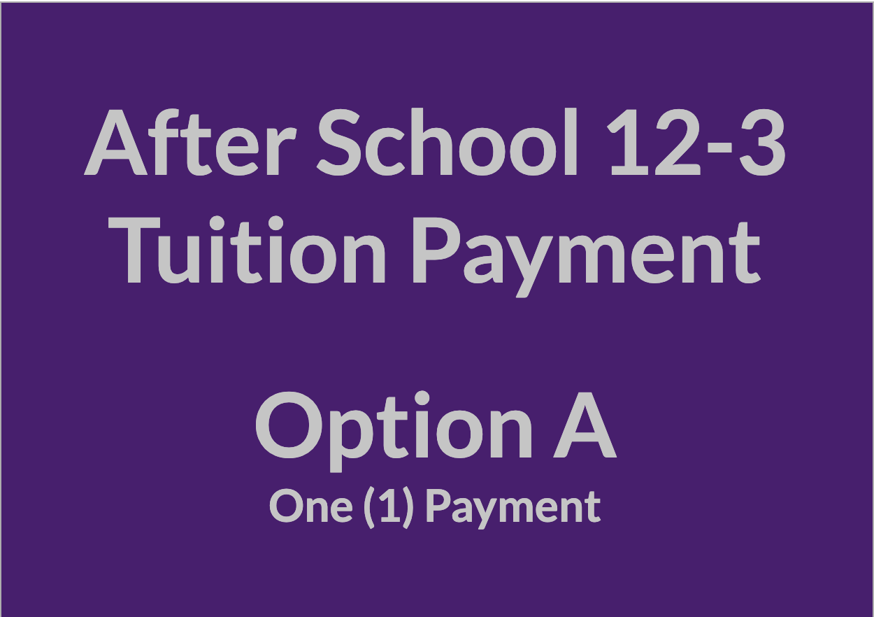 After School 12-3 Tuition Payment - OPT A