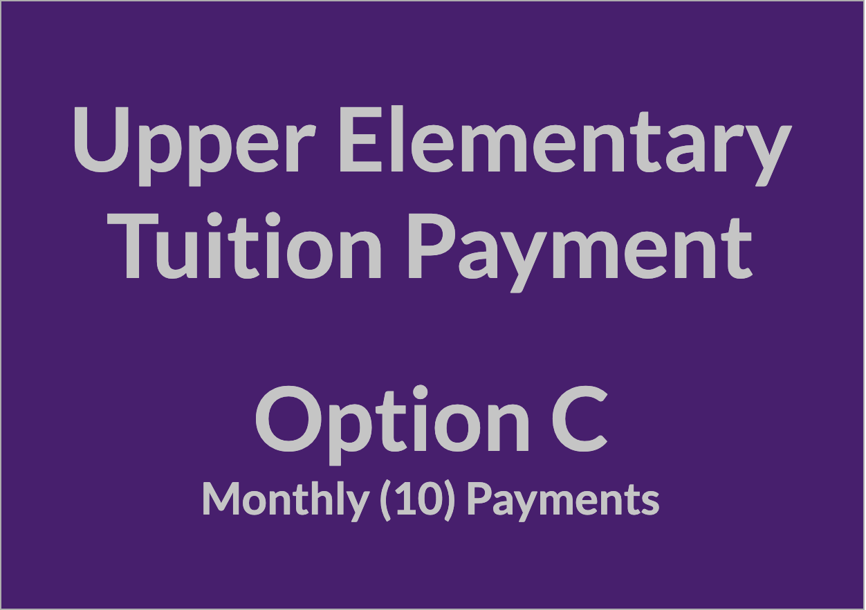 Upper Elementary Tuition Payment - OPT C