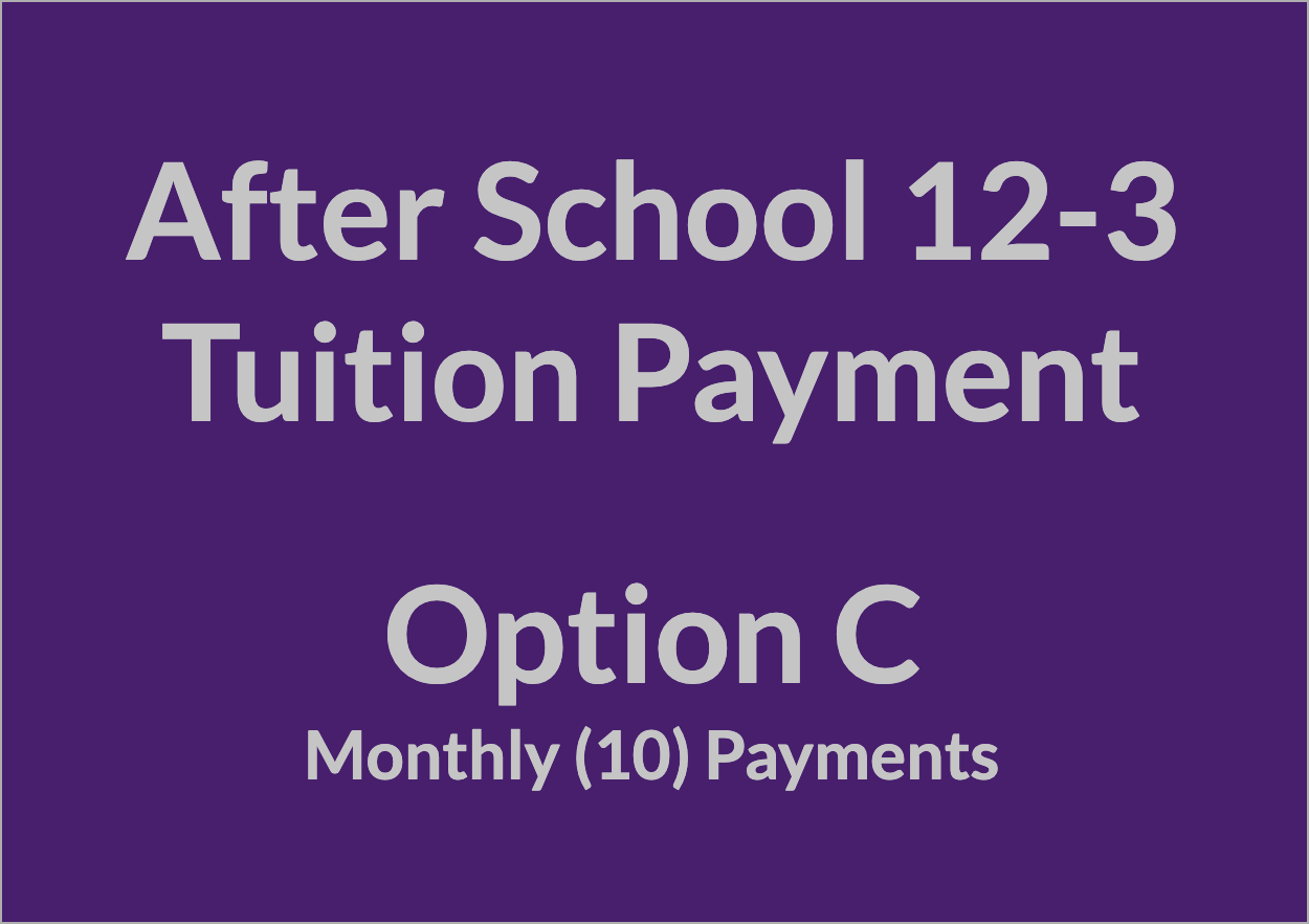 After School 12-3 Tuition Payment - OPT C