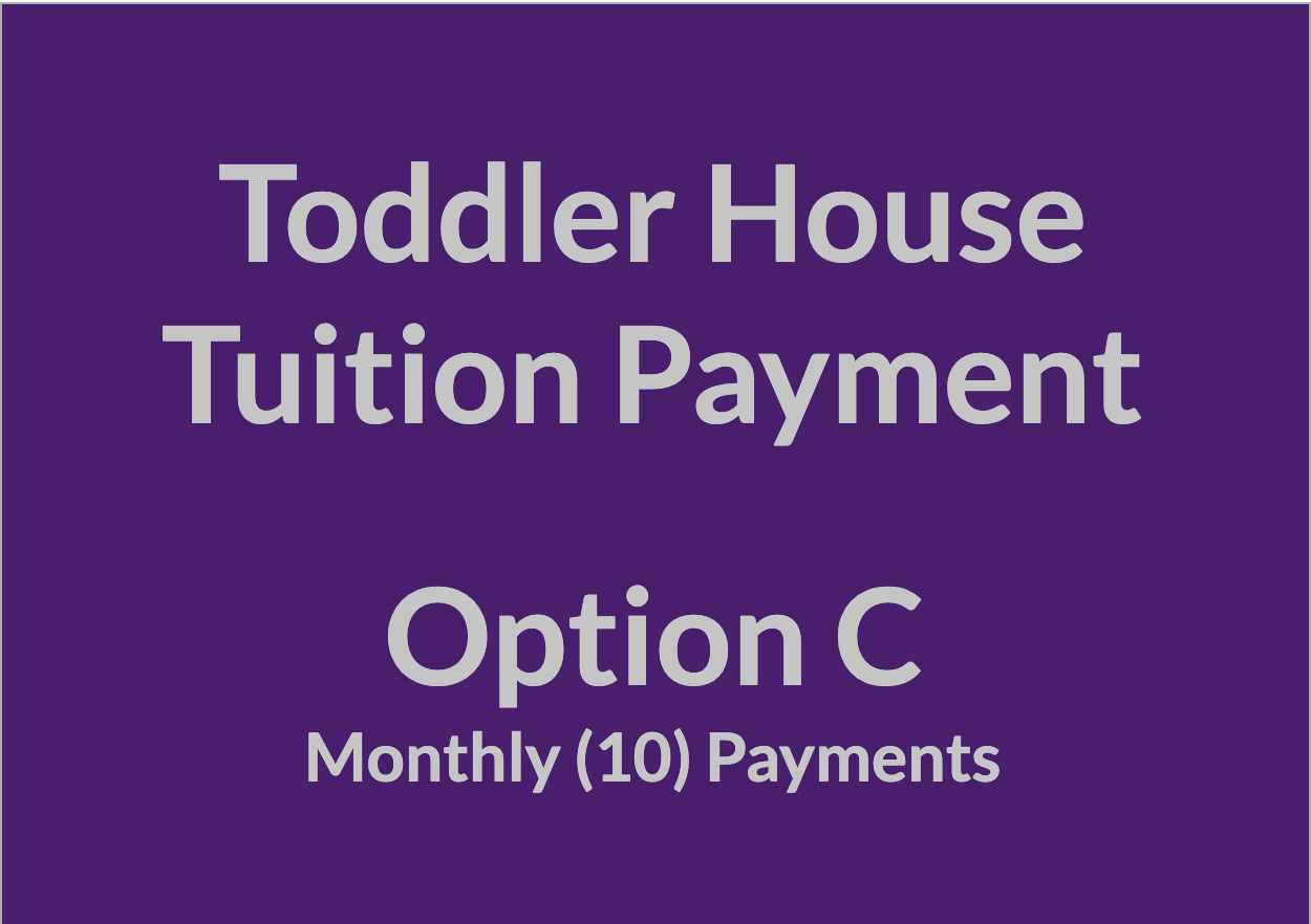 Toddler House Tuition Payment - OPT C