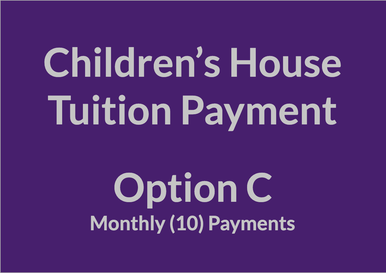 Children's House Tuition Payment - OPT C