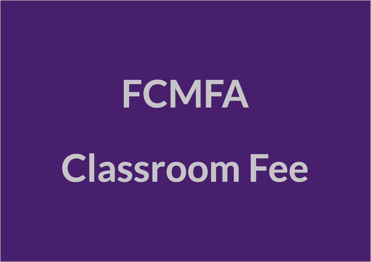 FCMFA Classroom Fee
